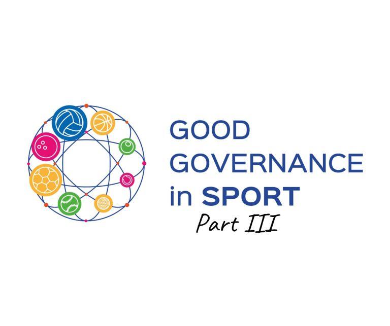 Good Governance in Sport Part III
